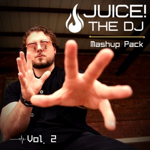 Juice! the DJ Mashup Pack Vol. 2