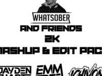 Whatsober & Friends  Mashup Pack