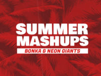 Bonka Vs. Neon Giants Summer Mashup Pack