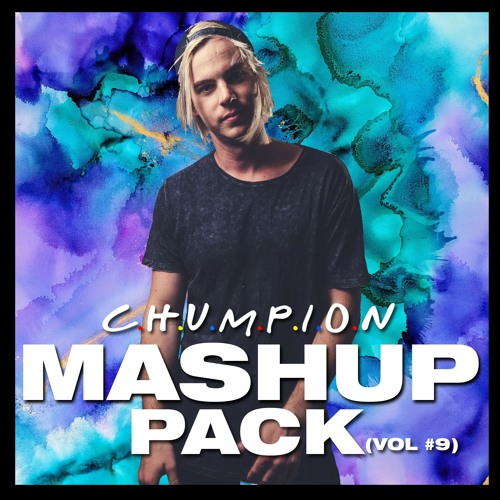 Chumpion Mashup Pack Vol. 9