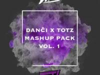 Danci & Totz Mashup Pack Vol 1