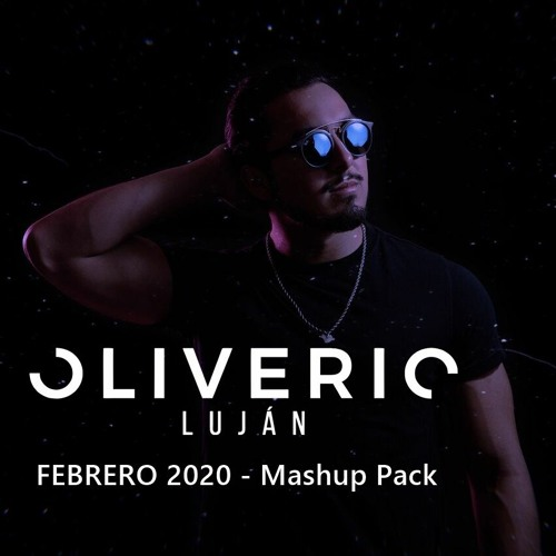 Oliverio Luján - February 2020 Mashup Pack