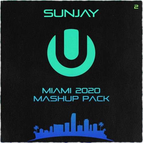 SunJay - Miami 2020 MashUp Pack