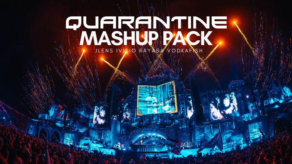 Quarantine Mashup Pack 2020 By JLENS, IVISIO, RAYASA & VODKAFISH