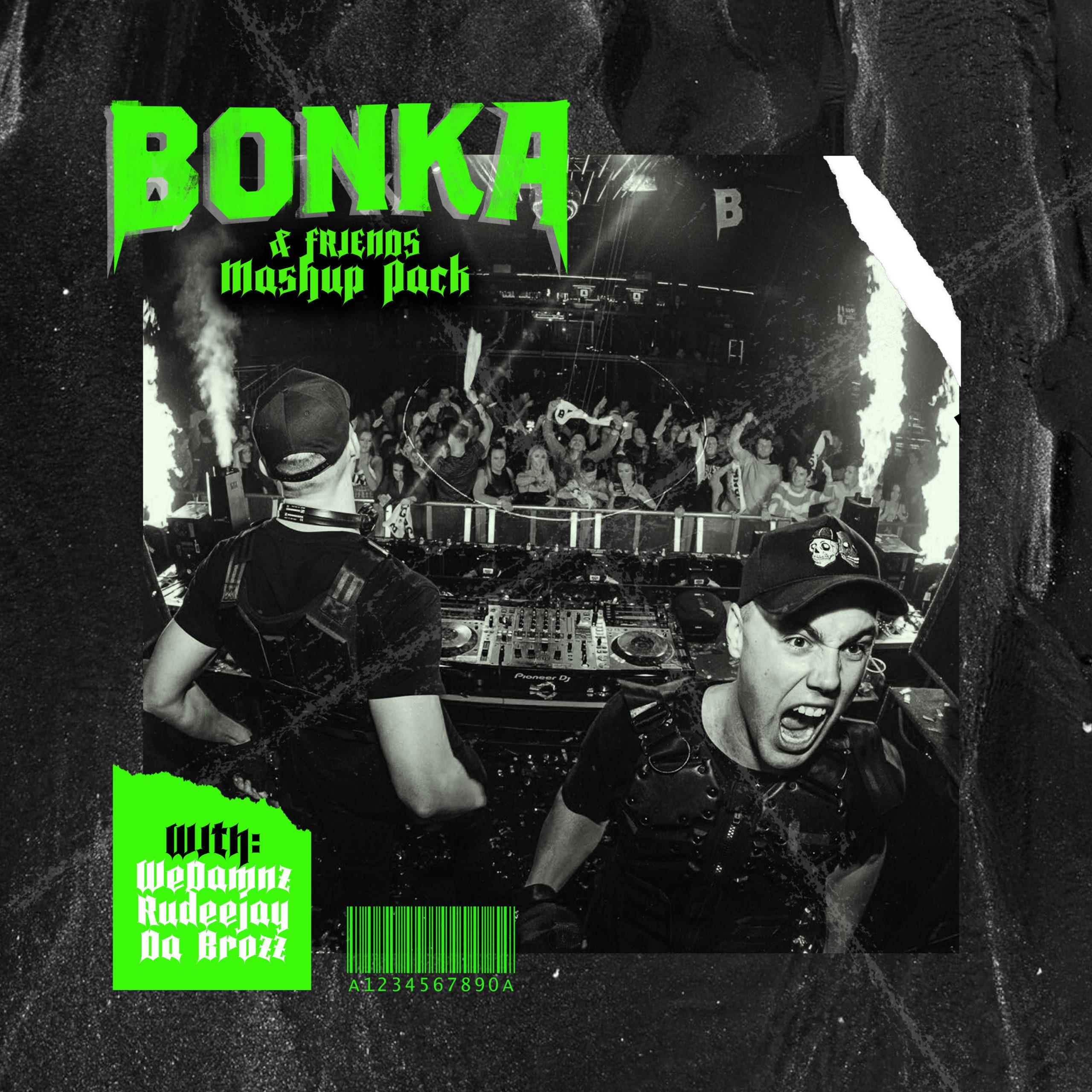 BONKA & Friends Mashup Pack Mixtape (ft. WeDamnz, Rudeejay & Da Brozz)