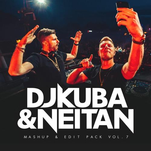 DJ KUBA & NEITAN - Mashup & Edit Pack Vol. 7
