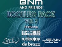 BNM & Friends 7 - Bootleg/Mashup/Edit Pack