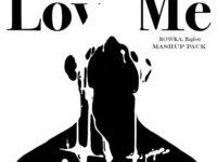 ROWKA, Bigfett - Love Me (Mashup Pack)