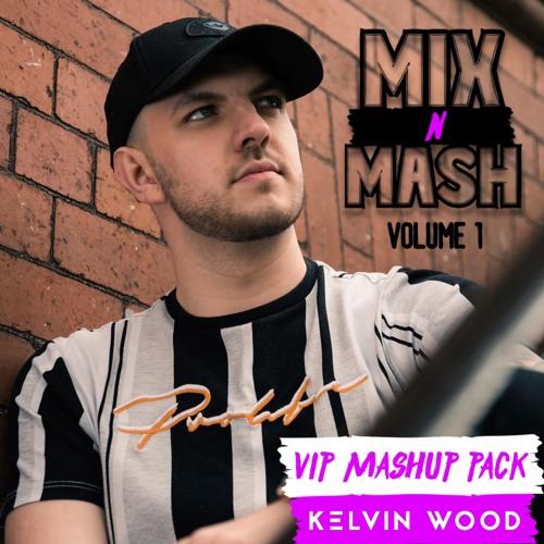 Kelvin Wood - Mix N Mash Vol.1