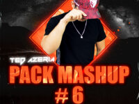 Ted Azeria Extrait Mashup Pack Edition Vol. 6