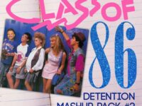 Class of 86 - Detention Mashup Pack Vol. 2